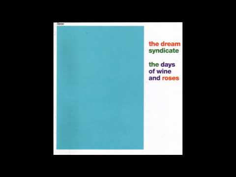 Days of Wine and Roses - The Dream Syndicate
