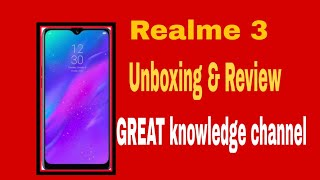 Realme 3 Unboxing & Review |GREAT knowledge channel