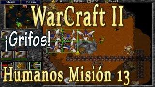¡Grifos! - Humanos Misión 13 - WarCraft II