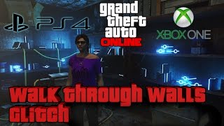 GTA 5 Online - Walk through walls Glitch (PS4 / Xbox One)