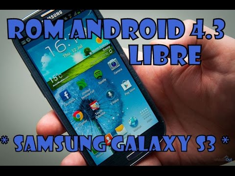 Instalar ROM OFFICIAL UNBRANDED (LIBRE) ANDROID 4.3 SAMSUNG GALAXY S3 (GT-I9300)