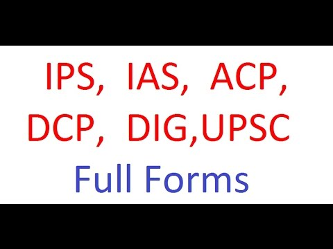 IPS, IAS, ACP, DCP, DIG and UPSC Full Forms