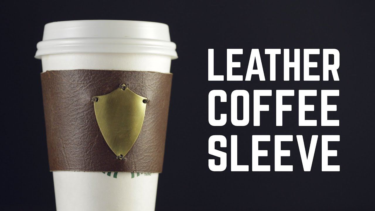 Like Coffee?  Make Your Own Leather Coffee Sleeve