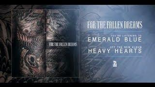 For The Fallen Dreams - Emerald Blue