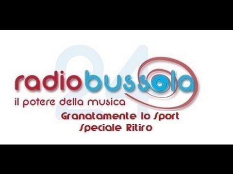 Radio Bussola 24 - Granatamente lo Sport Speciale Ritiro - 29 lug 2015