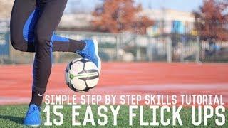 15 Easy Flick Up Skills Tutorial | Simple Step By Step Football Skills