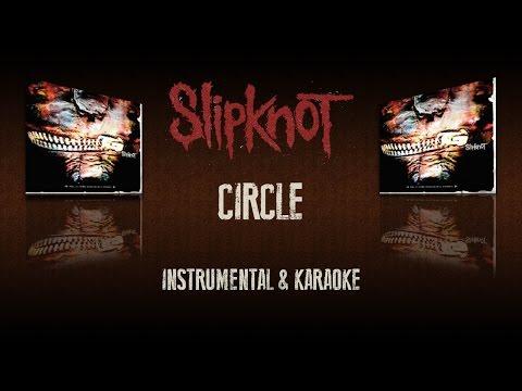 Slipknot - Circle (Instrumental/Karaoke) (ING/ESP)