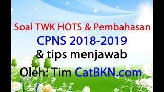 Soal TWK CPNS 2018 2019 HOTS Pdf   Full Pembahasan dan Tips Menjawab