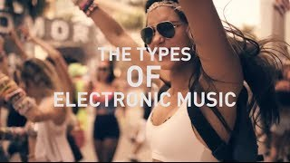 THE TYPES OF ELECTRONIC MUSIC