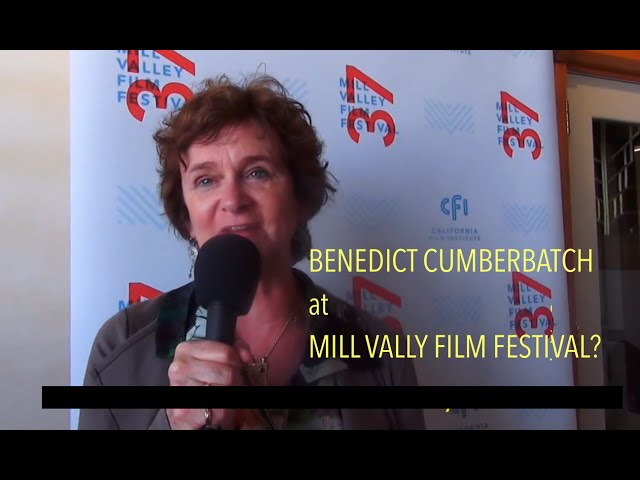 Benedict Cumberbatch at Mill Valley Film Festival?