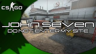 DO NOT ENTER MY SITE! - Counter-Strike: Global Offensive