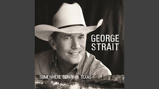 George Strait You'll Be There