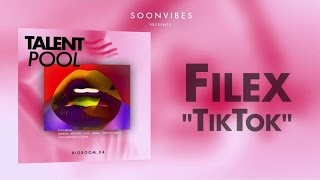 Filex - TikTok [Talent Pool #5]
