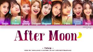 TWICE (트와이스) - AFTER MOON (Color Coded Lyrics Eng/Rom/Han/가사)