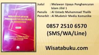 Melawan Upaya Penghancuran Islam Jilid 1   Al Ustadz Muhammad Thalib   Penerbit Al Mudatsir Media Ko