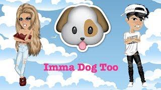 Imma Dog Too | MSP Version