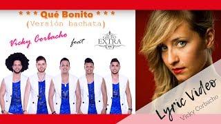 Download lagu Vicky Corbacho feat. Grupo Extra - Qué Bonito (Bachata) | Lyric Video