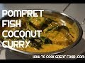 Fish Curry Recipe - Indian Pomfret Coconut Masala