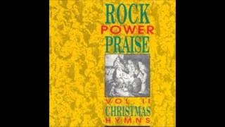 Rock Power Praise Vol.2 Christmas Hymns Whole Album (1991)