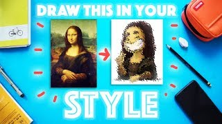 Drawing MONALISA in MY STYLE | a Challenge!