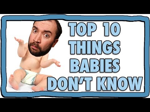 Top 10 Things Babies Don't Know