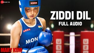 download lagu Ziddi Dil Full   Mary Kom  Feat gratis