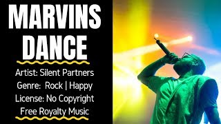 """Rock   Happy Music - """"MARVIN'S DANCE"""" (FREE MUSIC/No Copyright)  -  Silent Partners"""