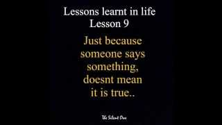 Lessons ive learnt in life