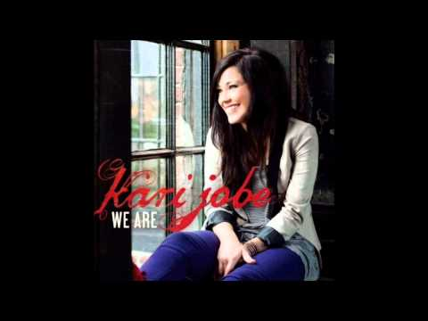 We Are - Kari Jobe
