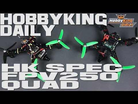 HobbyKing Daily - HK Spec FPV 250 Racing Quad