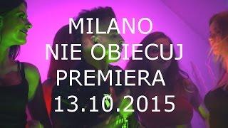 Zapowiedź: Milano - Nie obiecuj