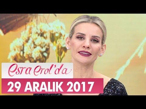 Esra Erol'da 29 Aralık 2017 Cuma - Tek Parça