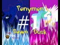 Let's Play Ponymon Dawn/Dusk Part 1: What?!