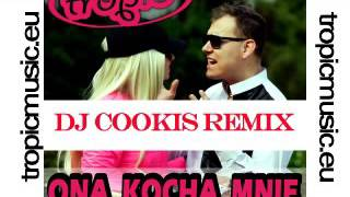 TROPIC - Ona kocha mnie (DJ COOKIS REMIX) audio 2016