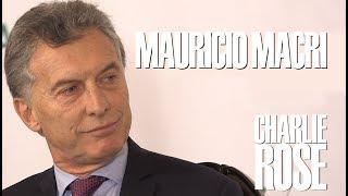 President Mauricio Macri   Charlie Rose