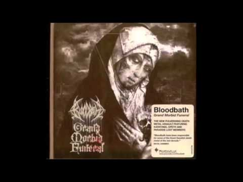 Bloodbath - Grand Morbid Funeral (Full Album) 2014
