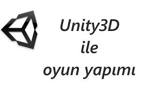 Haydi Oyun Yapalım-Ders 1(Unity 3d ile oyun yapma)
