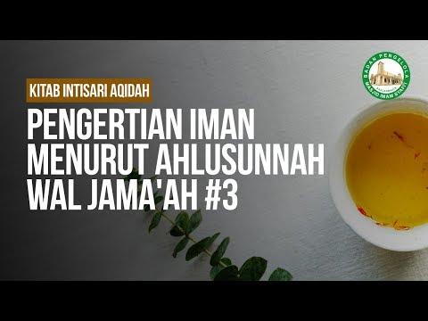 Pengertian Iman Menurut Ahlusunnah Wal Jama'ah #3 - Ustadz Khairullah Anwar Luthfi, Lc