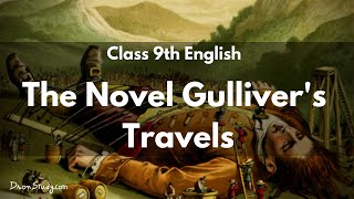 The Novel Gulliver's Travels| CBSE Class 9 English | Video Lecture In Hindi