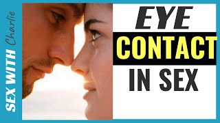 Eye Contact During Sex - How To Do It