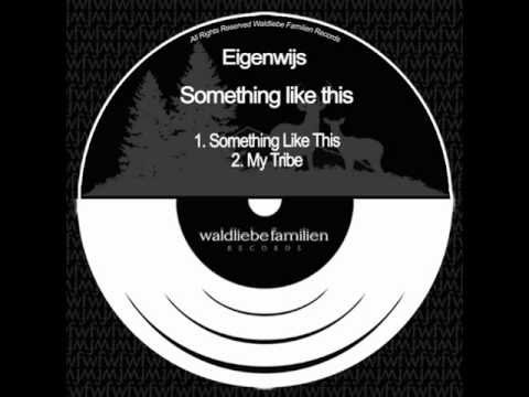 Eigenwijs - Something Like This (Original Mix)