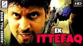Ek Ittefaq l (2017) South Action Film Dubbed In Hindi Full Movie HD l Sumanth, Charmi Kaur