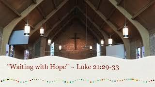 34 Waiting With Hope 34 Luke 21 29 33 Grace Umc Hamilton Ohio Pastor Dr Randy Sterns
