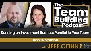 Running an Investment Business Parallel to Your Team w/Jennifer Spencer