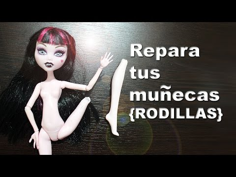 C�mo reparar las [RODILLAS] de tus muñecas