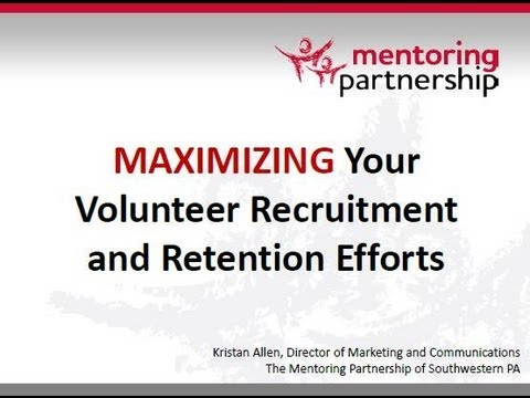 Maximizing Your Volunteer Recruitment and Retention Efforts_The Mentoring Partnership of SW PA