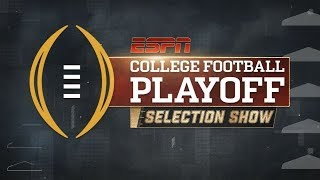 LIVE COLLEGE FOOTBALL PLAYOFF SELECTION SHOW REACTION