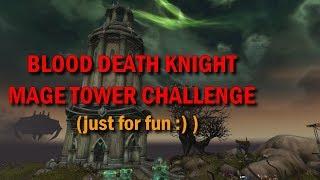 Mage Tower Challenge - Blood Death Knight