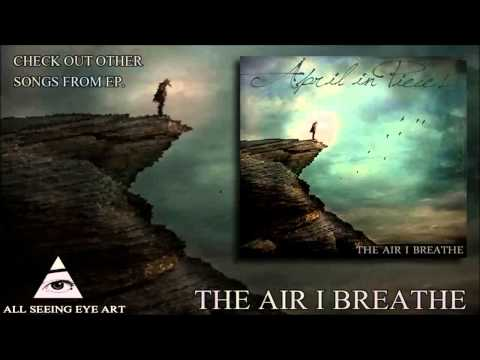 April in Pieces - The Air I Breathe [2013]