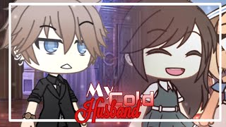 [ My Cold Husband ] Ep.7 [] GachaLife Series [] GLMM / GLS [] Original